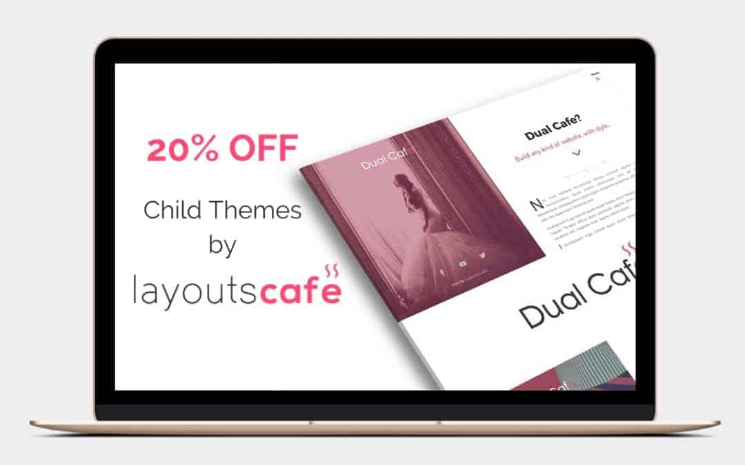 20% Off Layouts Cafe Child Themes