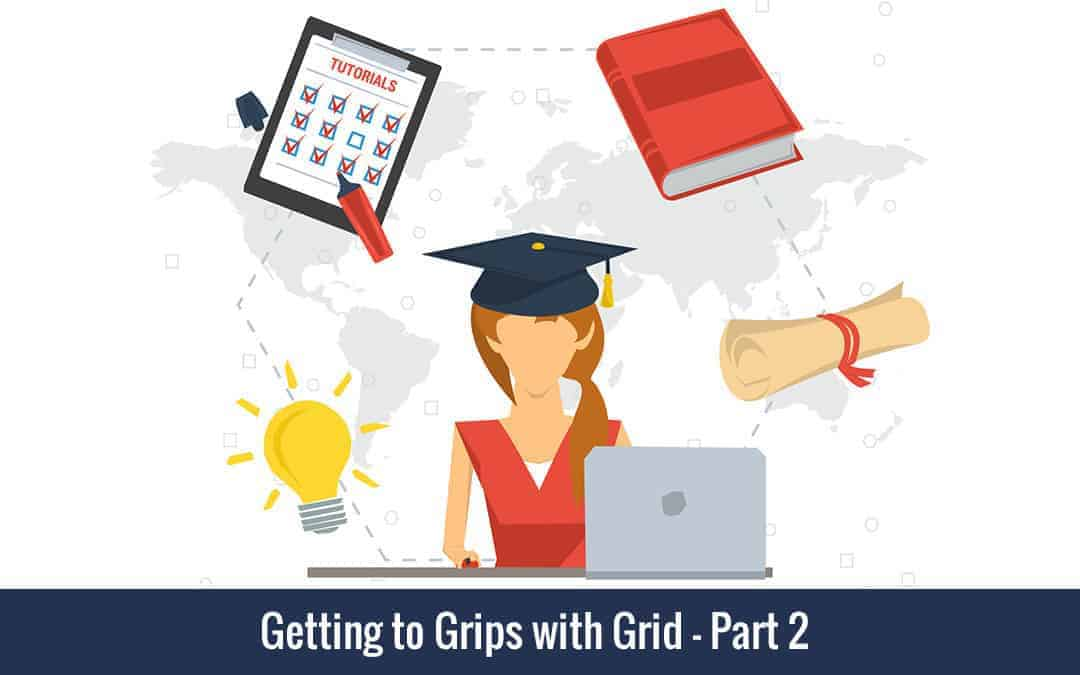 Week 80 – Getting to Grips with Grid – Part 2