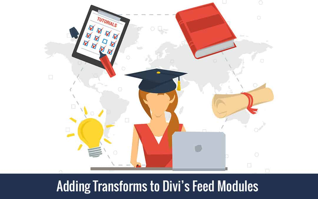 Week 112 – Adding Transforms to Divi's Feed Modules