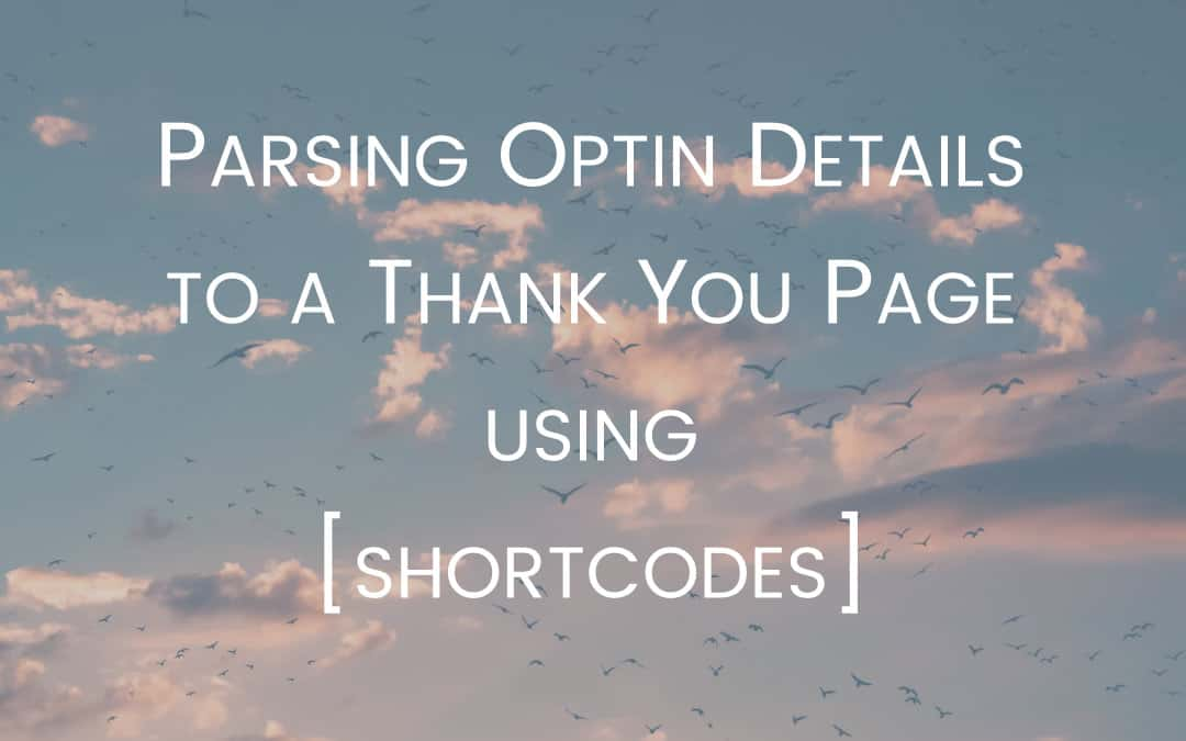 Week 180 – Parsing Optin Details to a Thank You Page